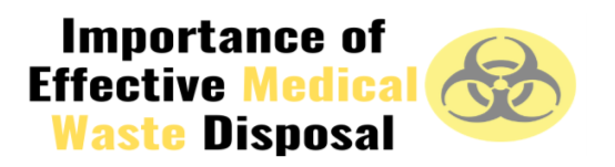 The Importance of Effective Medical Waste Disposal